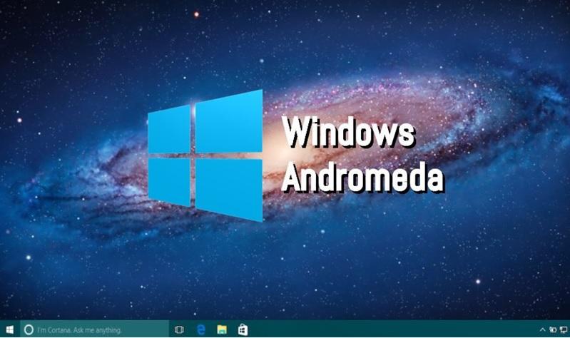 برنامه بزرگ بعدی مایکروسافت طراحی ویندوز 10 ماژولار Andromeda است