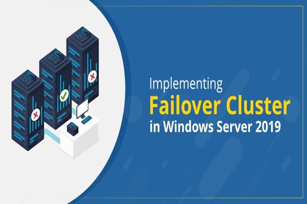 چگونه ویژگی Failover Clustering را در ویندوز سرور 2019 نصب و پیکربندی کنیم؟