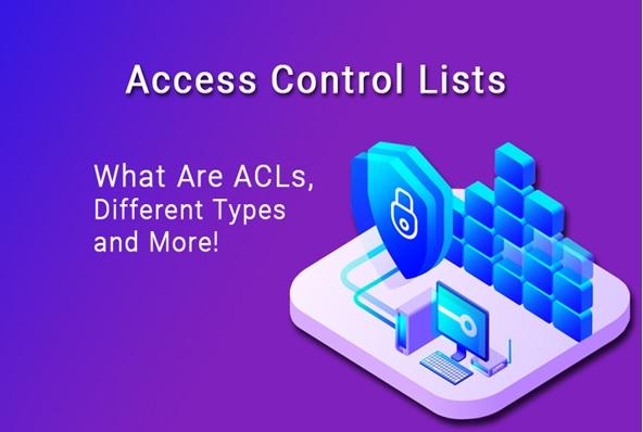 فهرست کنترل دسترسی چه نقشی در مدیریت شبکهها و ایمنسازی آنها دارد