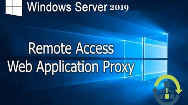 قابلیت Web Application Proxy در ویندوز سرور 2019 چیست و چه کاری انجام میدهد؟