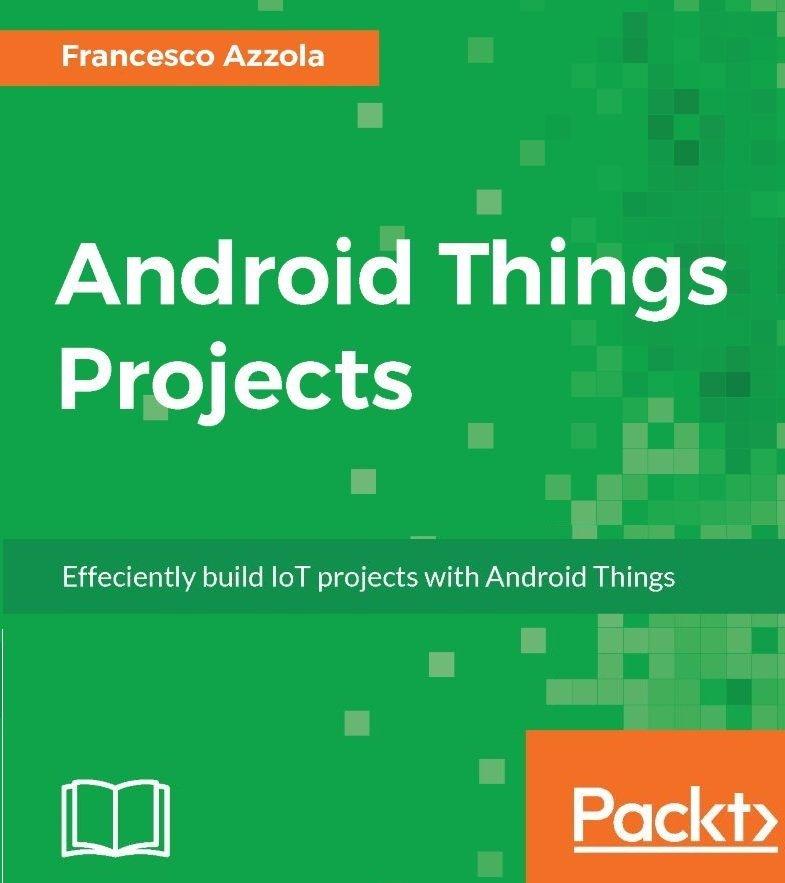 دانلود کنید: کتاب ساخت پروژههای اینترنت اشیا با Android Things
