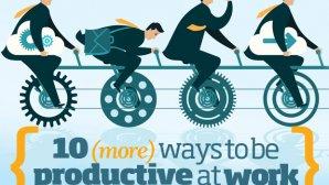 ۱۰ روش برای اینکه در محیط کار بازدهی بیشتری داشته باشید