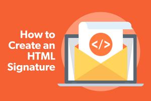 چگونه با استفاده از HTML و بدون کدنویسی امضای ایمیل بسازیم؟