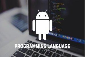 چه زبانهای برنامهنویسی برای ساخت برنامههای اندرویدی مناسب هستند؟