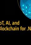 ساخت نسل بعدی برنامههای داتنت با اتکا به اینترنت اشیا، هوش مصنوعی، زنجیره بلوکی